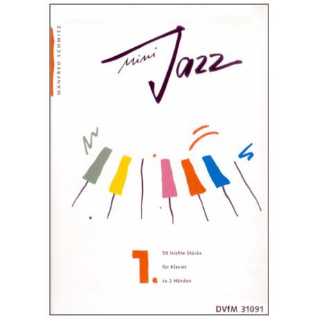Schmitz, M.: Mini Jazz 1. 50 leichte Stücke