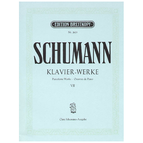 Schumann, R.: Sämtliche Klavierwerke Band VII: op. 54, 92, 134