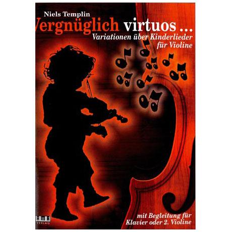 Templin, Niels: Vergnüglich Virtuos : für 1-2 Violinen