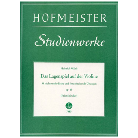 Wahls, H.: Das Lagenspiel auf der Violine Op. 19