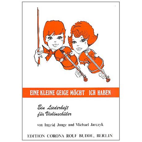 Junge, I. / Jarczyk, M.: Eine kleine Geige möcht ich haben