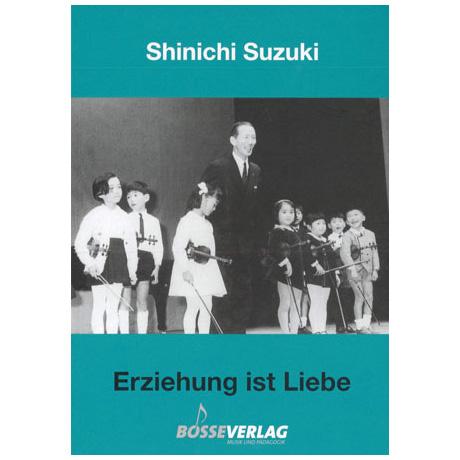 Suzuki, S.: Erziehung ist Liebe