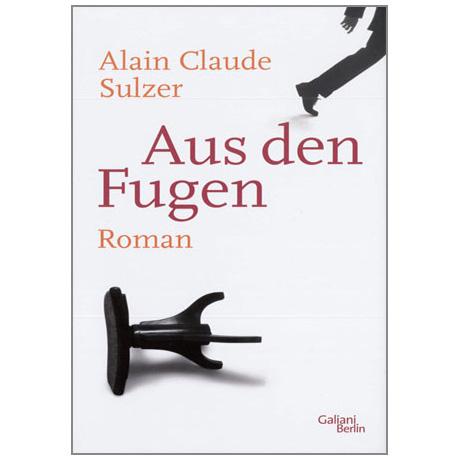 Sulzer, A.C.: Aus den Fugen