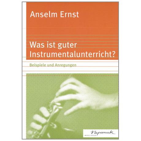 Ernst, A.: Was ist guter Instrumentalunterricht?