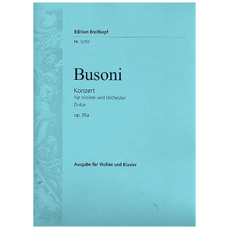 Busoni, F.: Violinkonzert D-Dur op. 35a, Busoni-Verz. 243