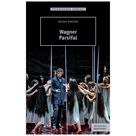 Mertens, V.: Wagner – Parsival