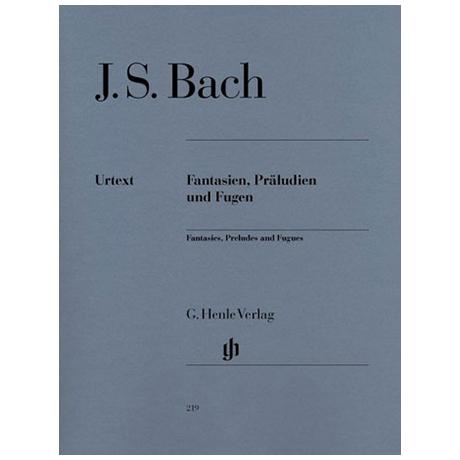 Bach, J. S.: Fantasien, Präludien und Fugen