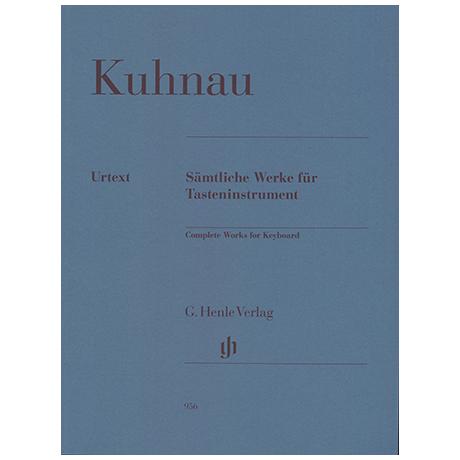 Kuhnau, J.: Sämtliche Werke für Tasteninstrumente