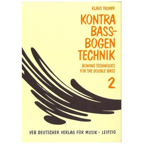 Trumpf, Kl.: Kompendium der Kontrabass-Bogentechnik (dt./engl.), Band 2