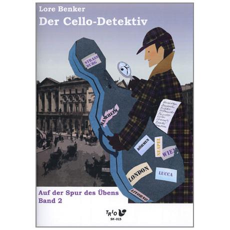 Benker, L.: Der Cello-Detektiv Band 2 - Auf der Spur des Übens