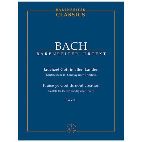 Bach, J. S.: Kantate BWV 51 »Jauchzet Gott in allen Landen« – Kantate zum 15. Sonntag nach Trinitatis