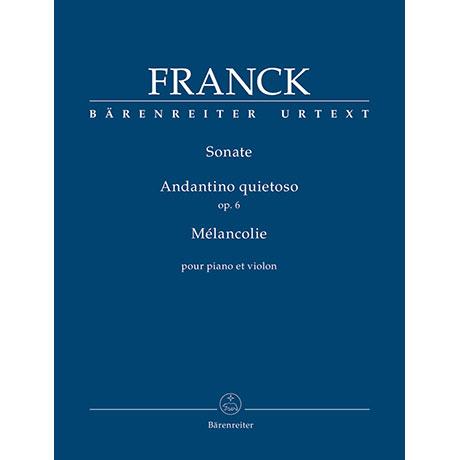 Franck, C:. Sonate / Andantino quietoso Op. 6 / Mélancolie