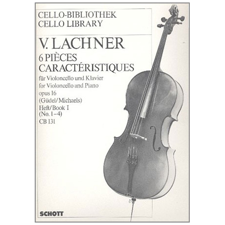 Lachner, V.: 6 Pièces caractéristiques Op.16 Band 1 (Nr.1-4)