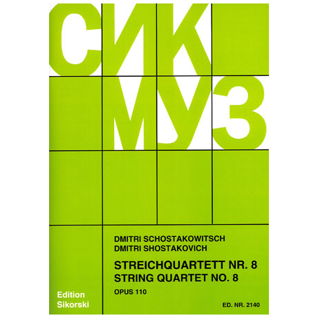 Schostakowitsch, D.: Streichquartett Nr. 8 Op. 110 c-Moll (1960) »Im Gedenken an die Opfer des Faschismus und des Krieges«