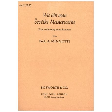 Mingotti, A.: Wie übt man Sevciks Meisterwerke
