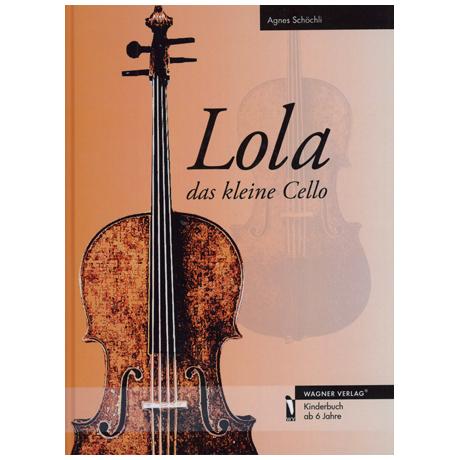 Schöchli, A.: Lola - Das kleine Cello