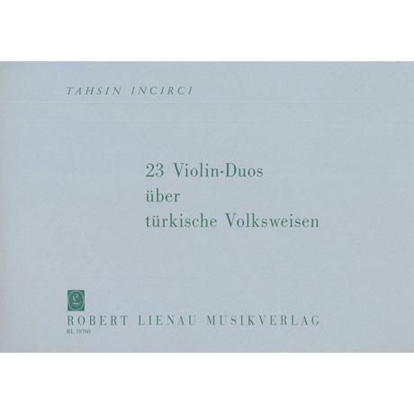 Incirci, T.: 23 Violin-Duos über türkische Volksweisen