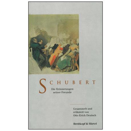 Schubert - Die Erinnerungen seiner Freunde (O. Deutsch)