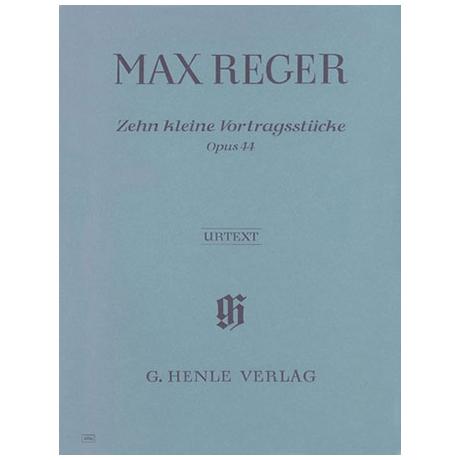Reger, M.: Zehn kleine Vortragsstücke Op. 44