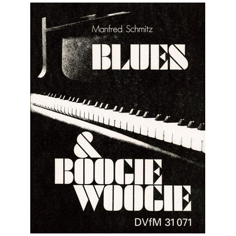 Schmitz, M.: Blues & Boogie-Woogie Piano