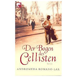 Romano-Lax, A.: Der Bogen des Cellisten