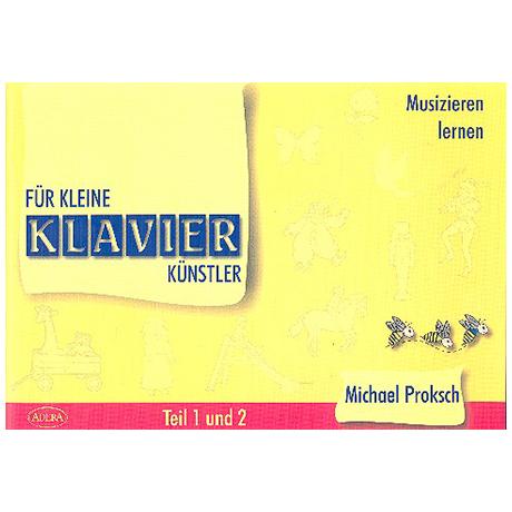Proksch, M.: Für kleine Klavierkünstler Teile 1-2