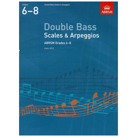 ABRSM: Double Bass Scales And Arpeggios - Grade 6-8 (From 2012)