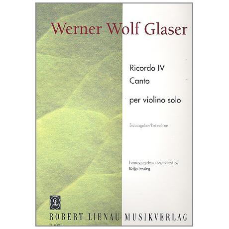 Glaser, W. W.: Ricordo IV und Canto