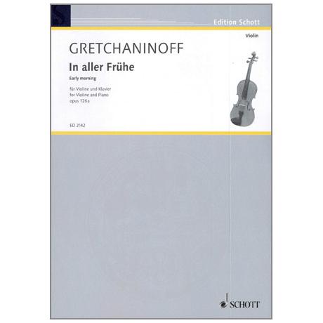 Gretschaninow, A.: In aller Frühe Op. 126a