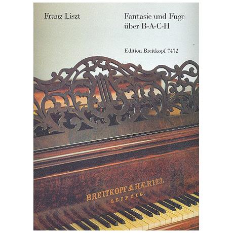 Liszt, F.: Fantasie und Fuge über B-A-C-H