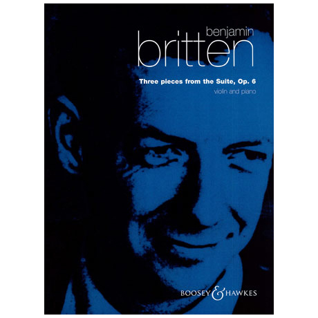 Britten, B.: Drei Stücke aus der Suite Op.6