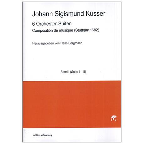 Kusser, J. S.: Composition de musique – 6 Orchester-Suiten Bd. 1