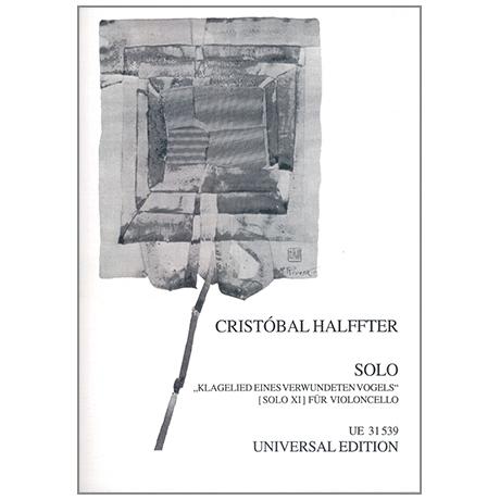 Halffter, C.: Solo XI – Klagelied eines verwundeten Vogels