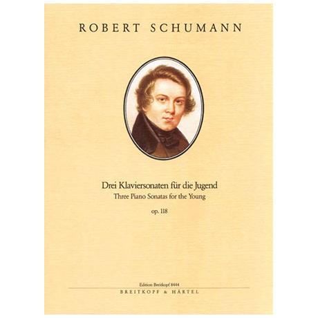 Schumann, R.: Drei Klaviersonaten für die Jugend op. 118