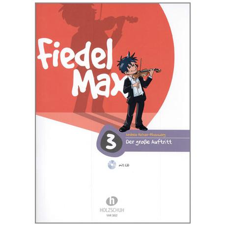 Holzer-Rhomberg, A.: Fiedel-Max. Der große Auftritt 3 für Violine (+CD)