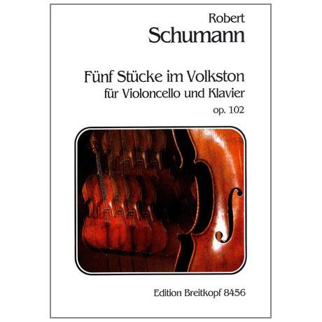 Schumann, R.: 5 Stücke im Volkston Op.102