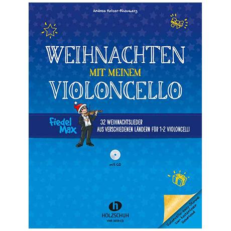 Holzer-Rhomberg, A.: Weihnachten mit meinem Violoncello (+CD)