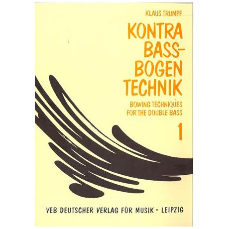 Trumpf, Kl.: Kompendium der Kontrabass-Bogentechnik (dt./engl.), Band 1