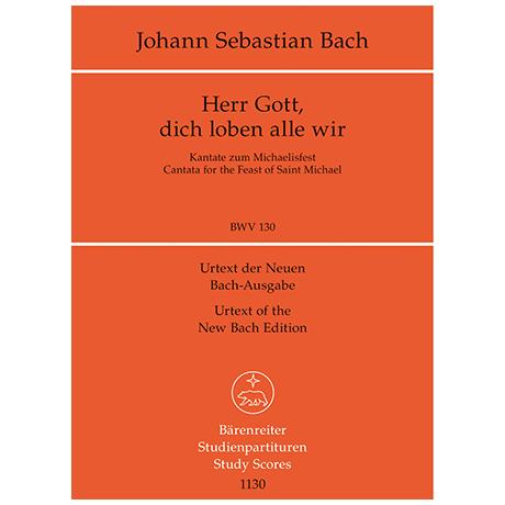 Bach, J. S.: Herr Gott, dich loben alle wir BWV 130 – Kantate zum Michaelisfest