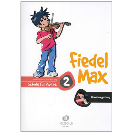 Holzer-Rhomberg, A.: Fiedel-Max für Violine Schule 2 – Klavierbegleitung