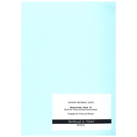 David, J.N.: Melancholia Werk 53. Musik für Viola und Kammerorchester