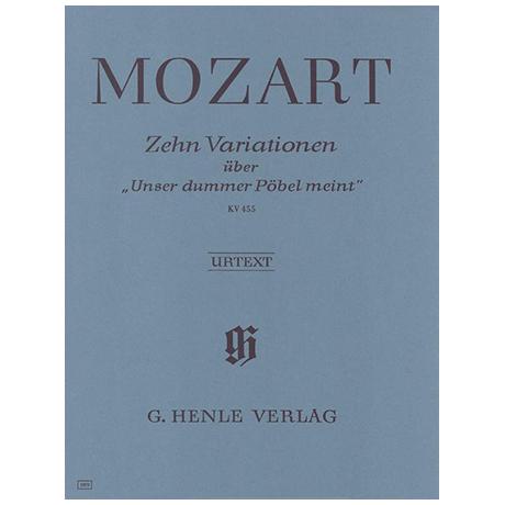 Mozart, W. A.: 10 Variationen über Unser dummer Pöbel meint KV 455