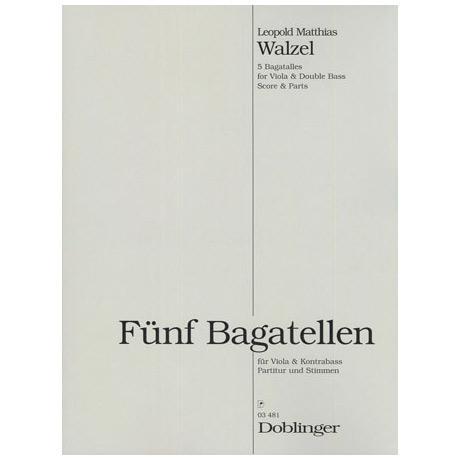 Walzel, L.M.: 5 Bagatellen Op.34
