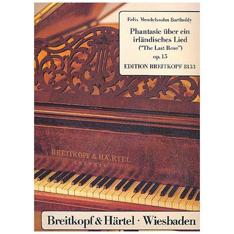 Mendelssohn Bartholdy, F.: Phantasie E-Dur über The last rose Op. 15