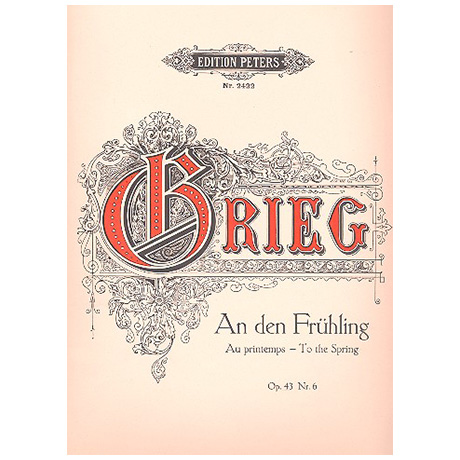 Grieg, E.: An den Frühling Op. 43/6