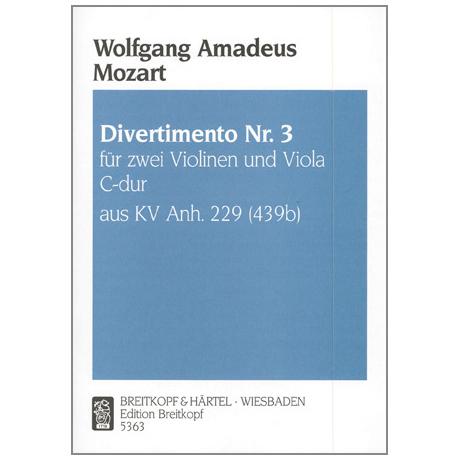 Mozart, W.A.: Divertimento C-Dur Nr.3 KV Anh.229 (439b)