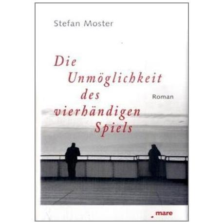 Moster, S.: Die Unmöglichkeit des vierhändigen Spiels