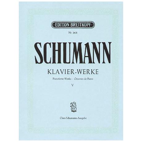 Schumann, R.: Sämtliche Klavierwerke Band V: Op. 56, 58, 68, 72, 76, 82