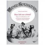 Strauß, J. (Sohn): Man lebt nur einmal – Walzer im Ländlerstyle Op. 167