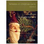 Townsend, D.: Fantasies on Christmas Carols – Band 2